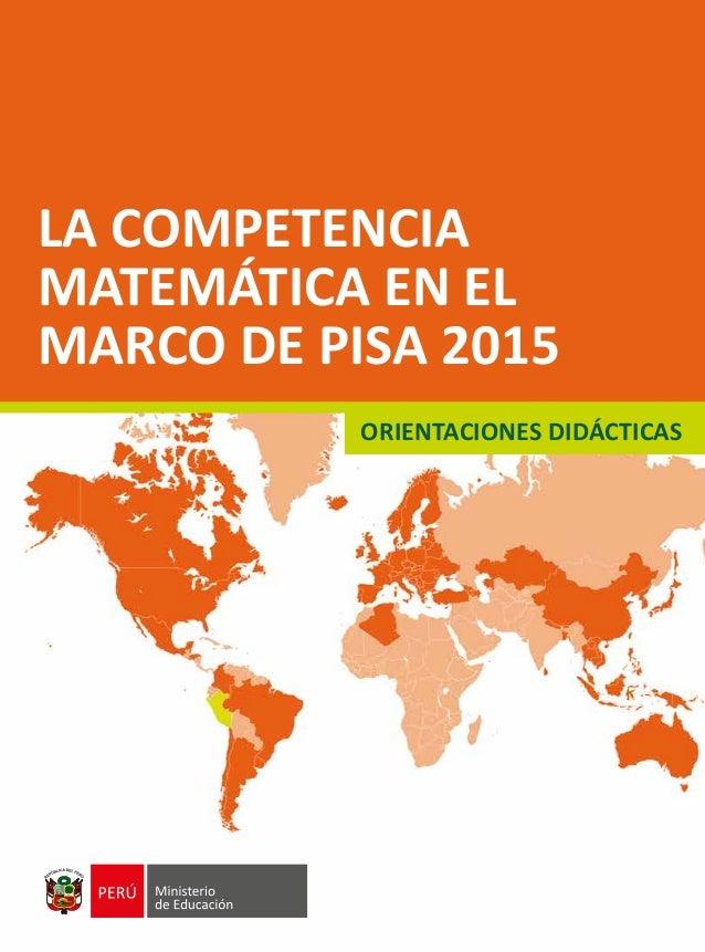 LA COMPETENCIA MATEMÁTICA EN EL MARCO DE PISA 2015 ORIENTACIONES DIDÁCTICAS