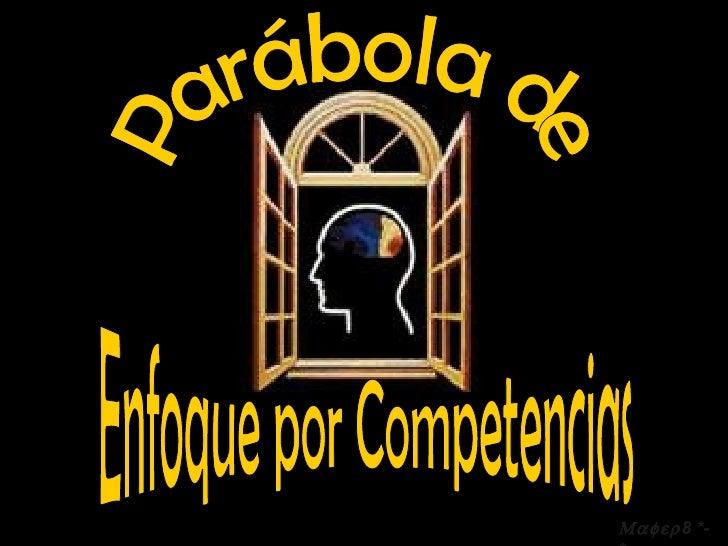  8 *-* Parábola de Enfoque por Competencias