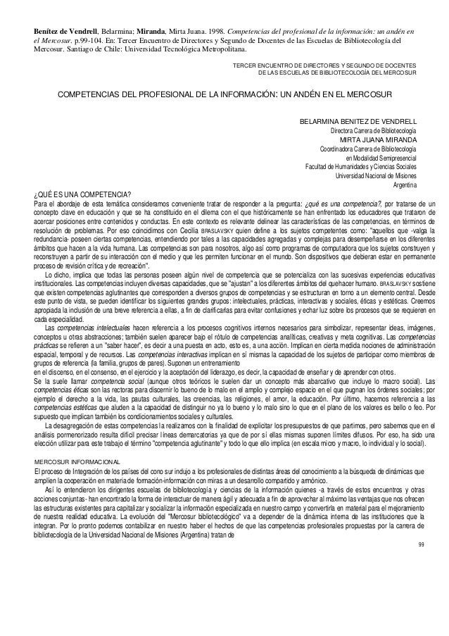 Benítez de Vendrell, Belarmina; Miranda, Mirta Juana. 1998. Competencias del profesional de la información: un andén en el...