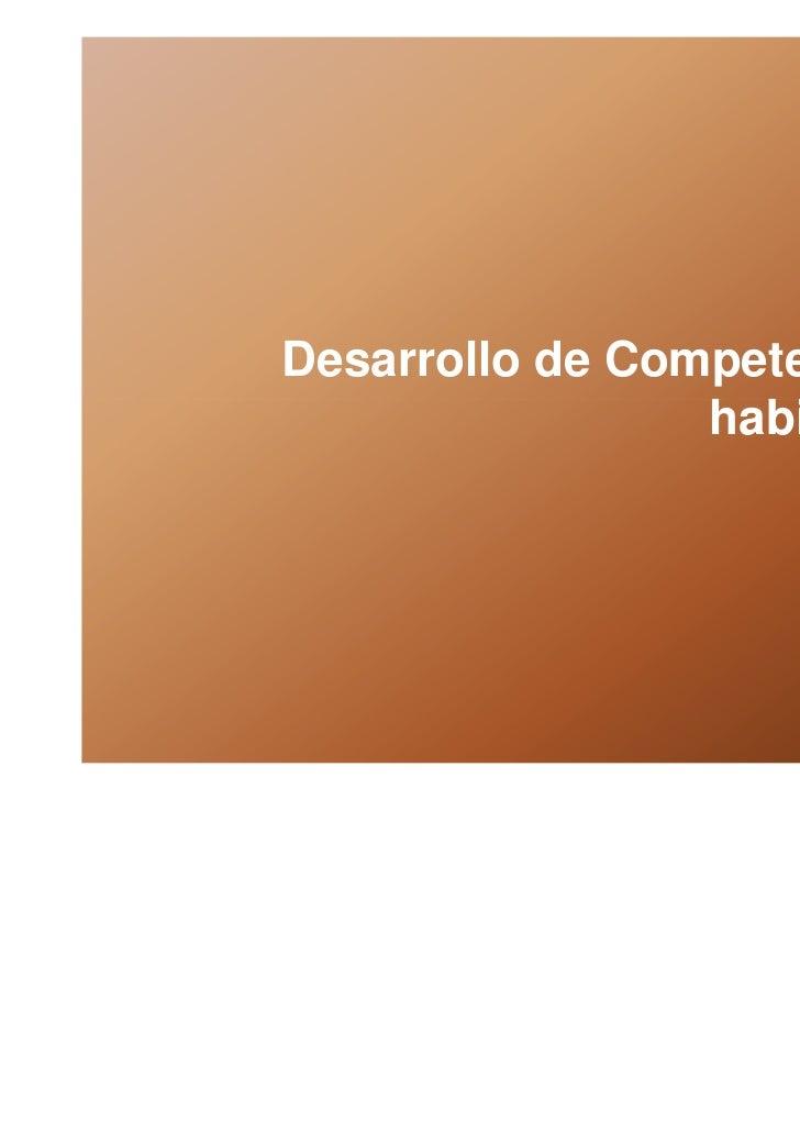 Desarrollo de Competencias y                 habilidades