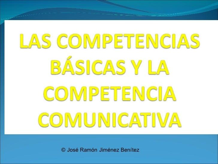 COMPETENCIAS BASICAS Y COMPETENCIAS COMUNICATIVAS