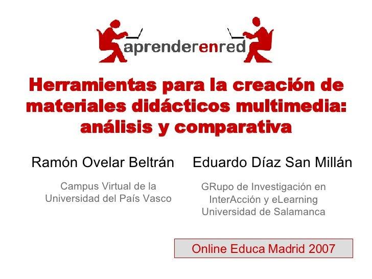Herramientas para la creación de materiales didácticos multimedia: análisis y comparativa Ramón Ovelar Beltrán GRupo de In...