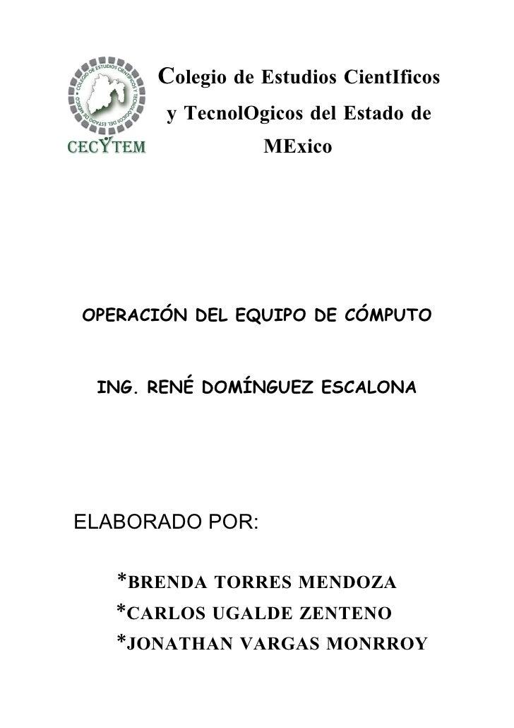 Colegio de Estudios CientIficos        y TecnolOgicos del Estado de                  MExico     OPERACIÓN DEL EQUIPO DE CÓ...
