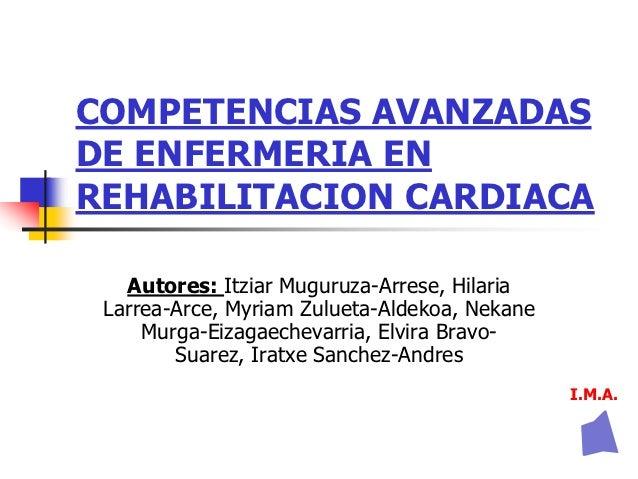 Competencias avanzadas de Enfermeria en Rehabilitacion Cardiaca                              rehab. cardiaca