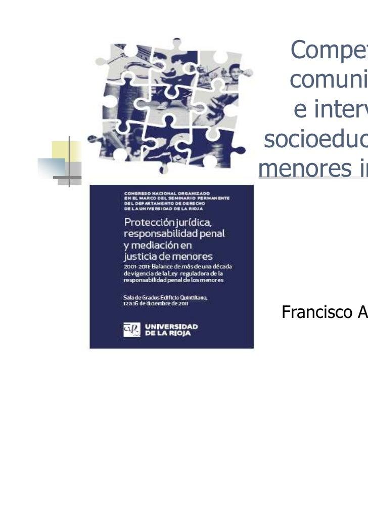 Competencias  comunicativas  e intervenciónsocioeducativa conmenores infractores  Francisco Aguelo Muñoz