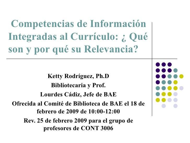 Competencias De InformacióN, OrientacióN A Grupo De Profesores De Cont. 3006 25 De Feb 2009