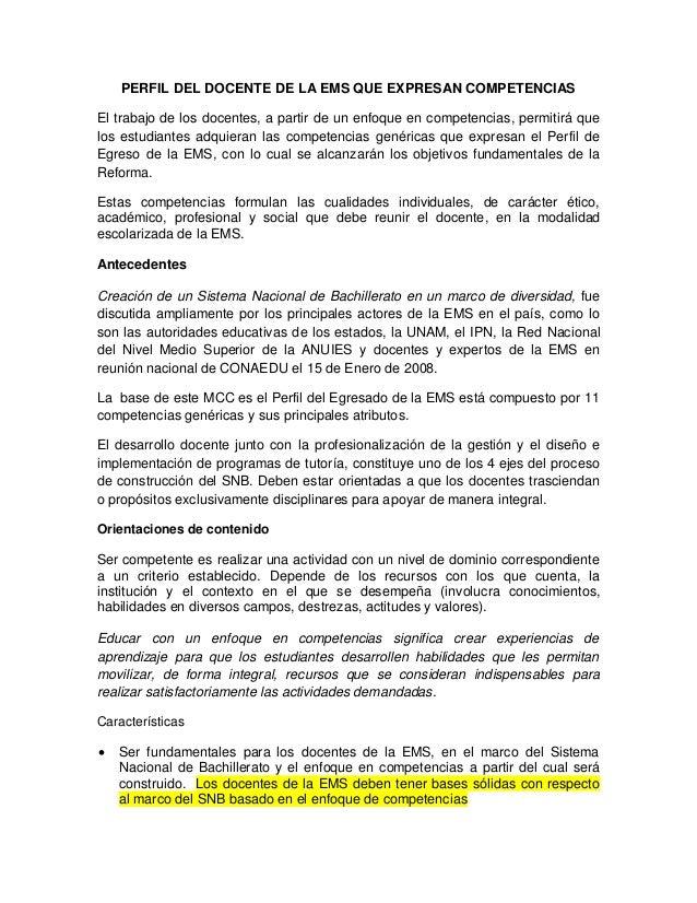 PERFIL DEL DOCENTE DE LA EMS QUE EXPRESAN COMPETENCIAS El trabajo de los docentes, a partir de un enfoque en competencias,...