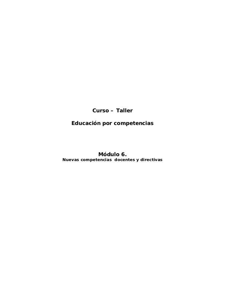 Curso – Taller   Educación por competencias              Módulo 6.Nuevas competencias docentes y directivas