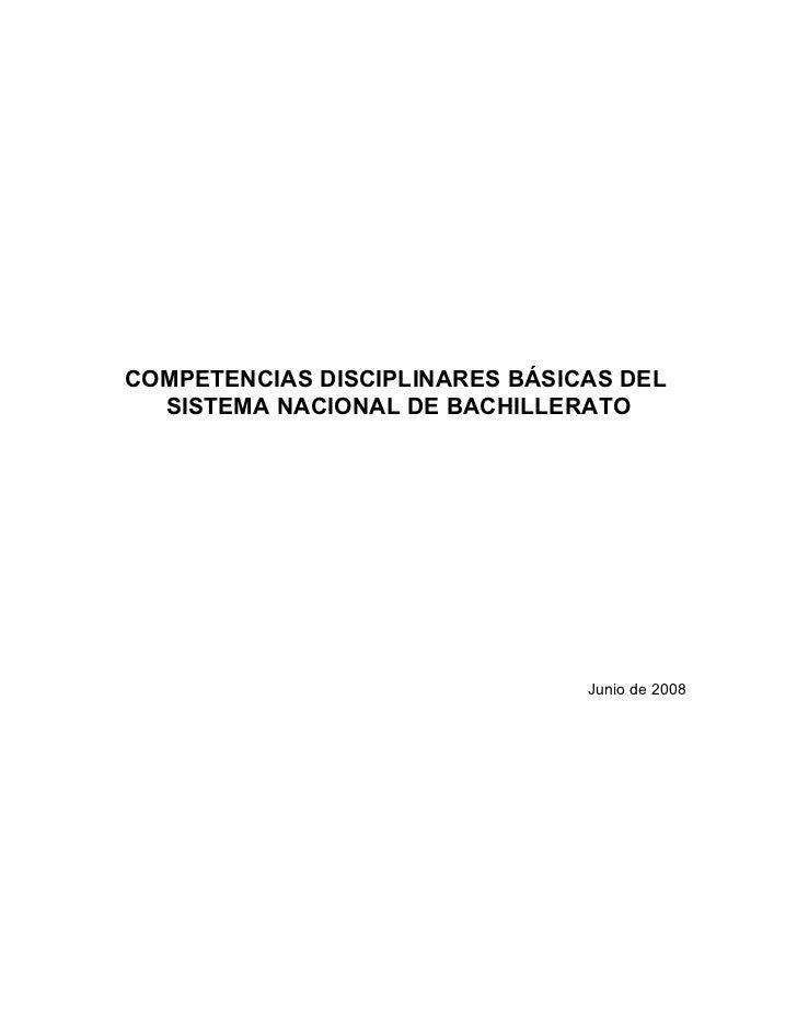 COMPETENCIAS DISCIPLINARES BÁSICAS DEL  SISTEMA NACIONAL DE BACHILLERATO                                Junio de 2008