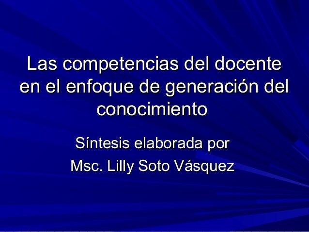 Las competencias del docenteLas competencias del docenteen el enfoque de generación delen el enfoque de generación delcono...