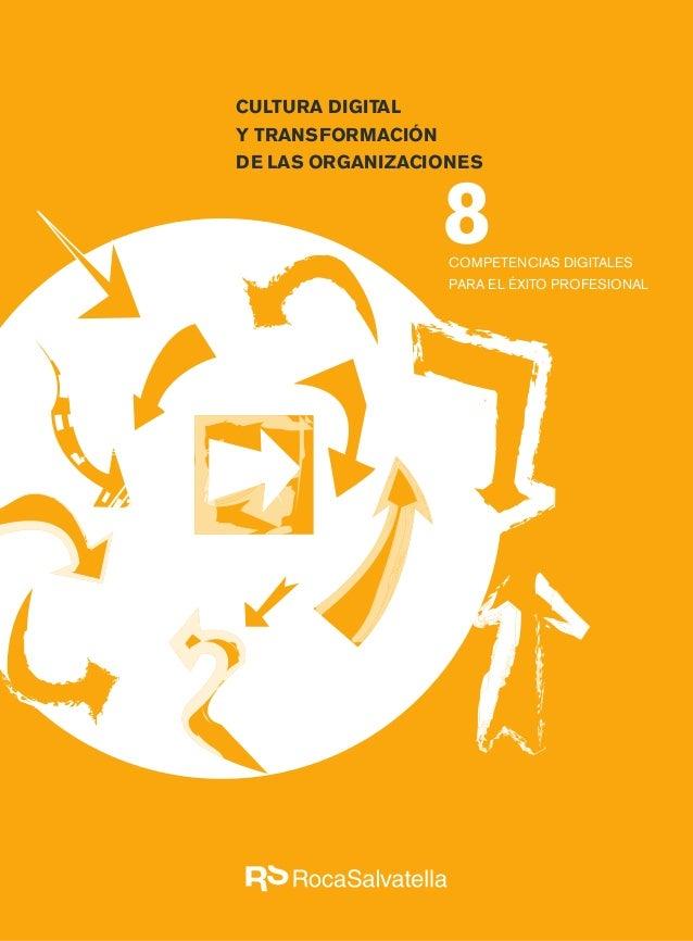 COMPETENCIAS DIGITALES PARA EL ÉXITO PROFESIONAL CULTURA DIGITAL Y TRANSFORMACIÓN DE LAS ORGANIZACIONES 8