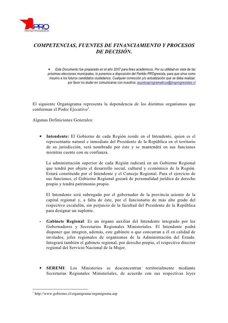 COMPETENCIAS, FUENTES DE FINANCIAMIENTO Y PROCESOS                   DE DECISIÓN.El siguiente Organigrama representa la de...