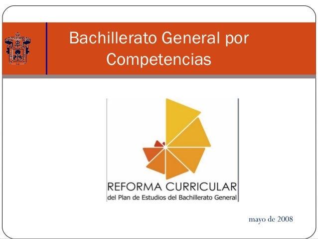 Bachillerato General por Competencias  mayo de 2008