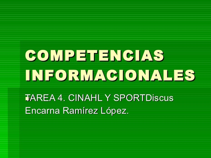 COMPETENCIAS INFORMACIONALES. TAREA 4. CINAHL Y SPORTDiscus Encarna Ramírez López.