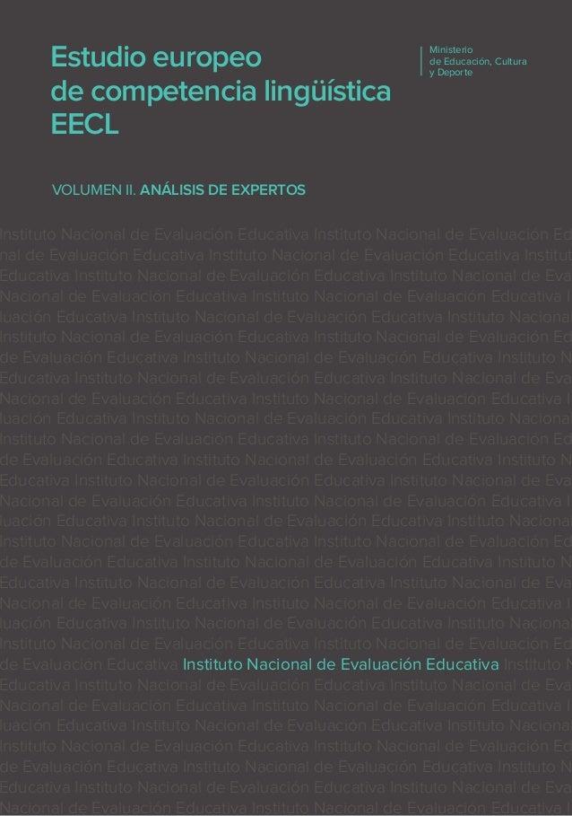 La versión española del Estudio Europeo de Competencia Lingüística EECL se ha estructurado en dos volúmenes. En el primer ...