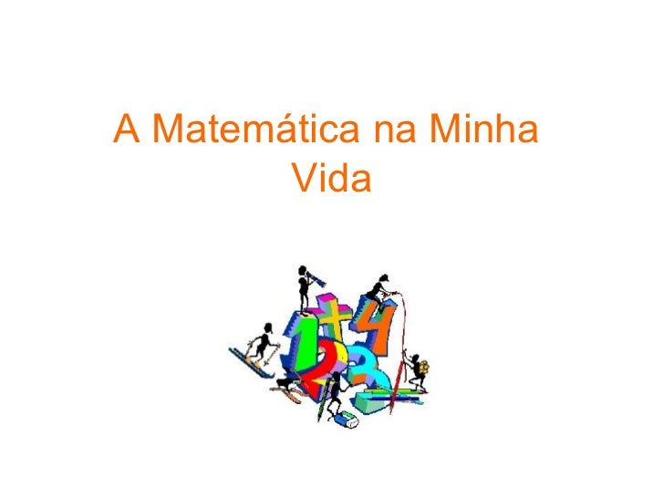 A Matemática na Minha  Vida