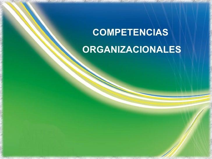 División Comunicaciones COMPETENCIAS  ORGANIZACIONALES