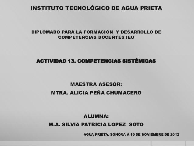 INSTITUTO TECNOLÓGICO DE AGUA PRIETADIPLOMADO PARA LA FORMACIÓN Y DESARROLLO DE        COMPETENCIAS DOCENTES IEU ACTIVIDAD...
