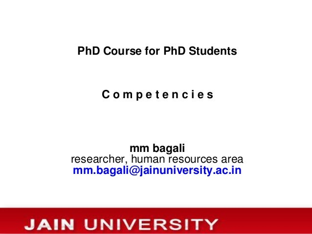 PhD Course for PhD Students     Competencies            mm bagaliresearcher, human resources area mm.bagali@jainuniversity...