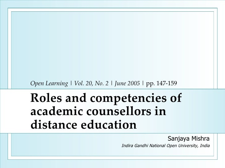 Open Learning  |  Vol. 20, No. 2  |  June 2005  | pp. 147-159 Roles and competencies of academic counsellors in distance e...