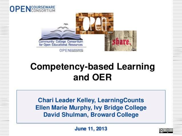 Chari Leader Kelley, LearningCountsEllen Marie Murphy, Ivy Bridge CollegeDavid Shulman, Broward CollegeJune 11, 2013Compet...