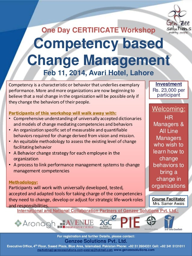 One Day CERTIFICATE Workshop  Competency based Change Management Feb 11, 2014, Avari Hotel, Lahore Competency is a charact...