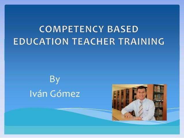 Competency based education teacher training