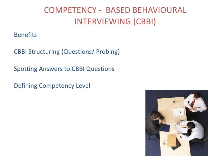 interviewers guide to competency based interviews Competency based interviews a guide for candidates page 3 preparing for the interview to prepare for this type of interview, first review the job.