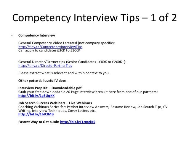Competency Interview Tips – 1 of 2 •  Competency Interview General Competency Video I created (not company specific): http...