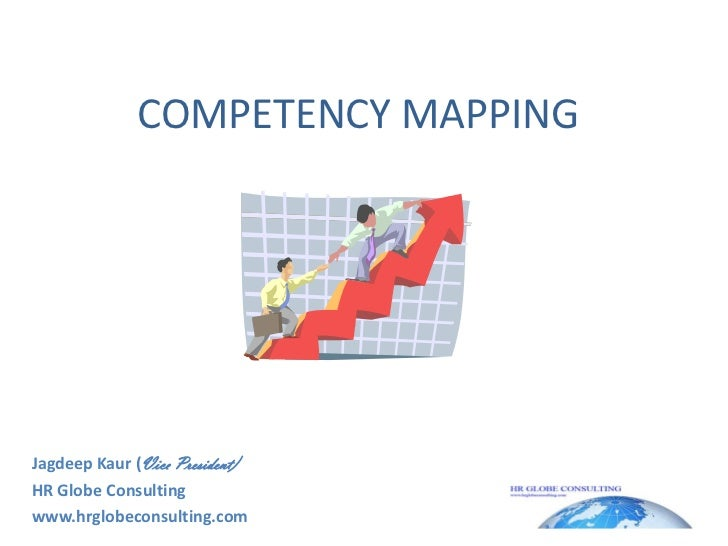 COMPETENCY MAPPING<br />JagdeepKaur (Vice President)<br />HR Globe Consulting<br />www.hrglobeconsulting.com<br />