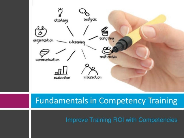 Fundamentals in Competency Training  Improve Training ROI with Competencies