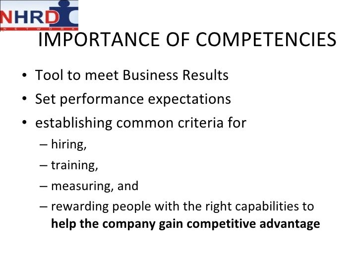 importance of measuring competencies Measuring an employee's competency requires an objective evaluation that is performed in a results-based manner instate a relevant scaled system for all employees organizing the process of evaluation is the first step to objectification of each employee on a level playing field.