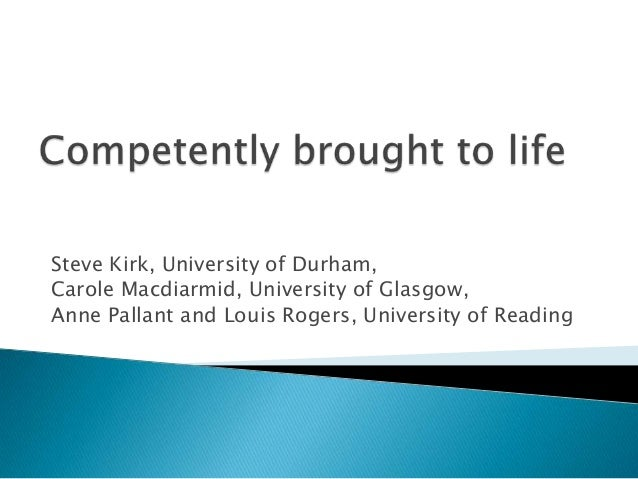 Steve Kirk, University of Durham,Carole Macdiarmid, University of Glasgow,Anne Pallant and Louis Rogers, University of Rea...