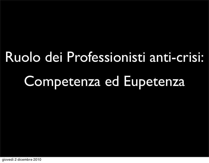 Ruolo dei Professionisti anti-crisi: Competenza ed Eupetenza (Est VII)