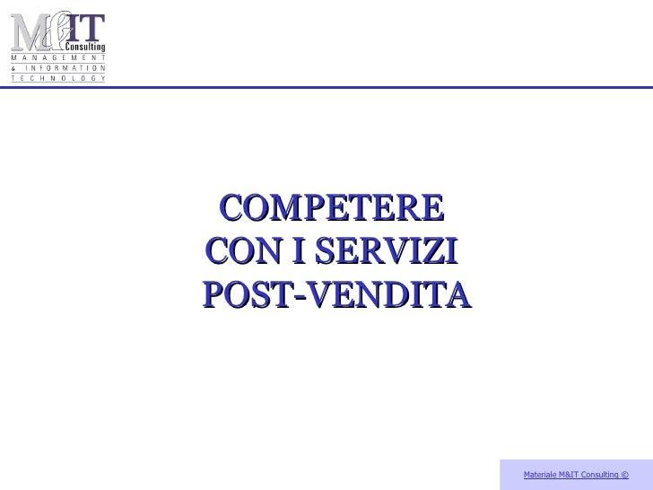 Materiale M&IT Consulting  © COMPETERE  CON I SERVIZI  POST-VENDITA  ...