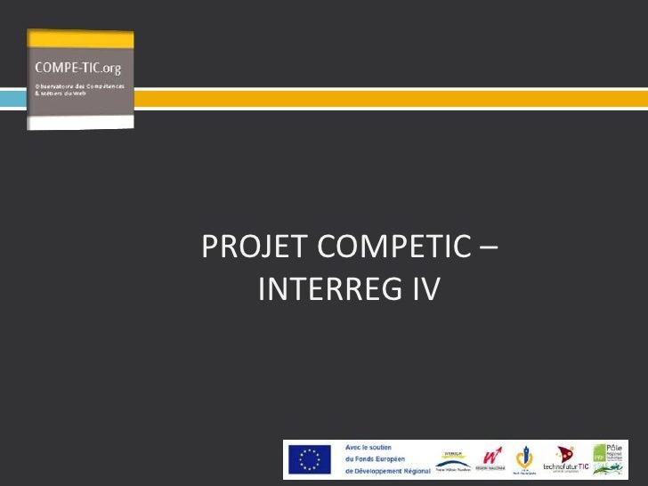 05/05/2010<br />PROJET COMPETIC – INTERREG IV<br />