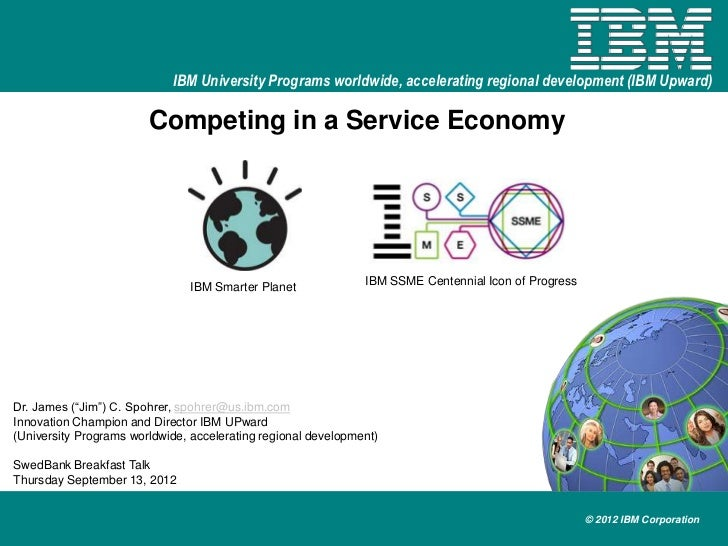 IBM University Programs worldwide, accelerating regional development (IBM Upward)                        Competing in a Se...