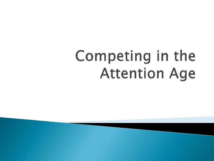 Competing in the Attention Age<br />