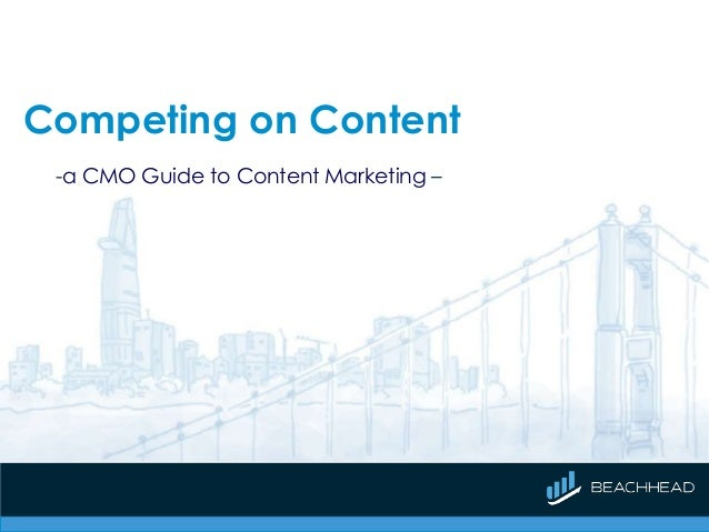 Competing on Content -a CMO Guide to Content Marketing –