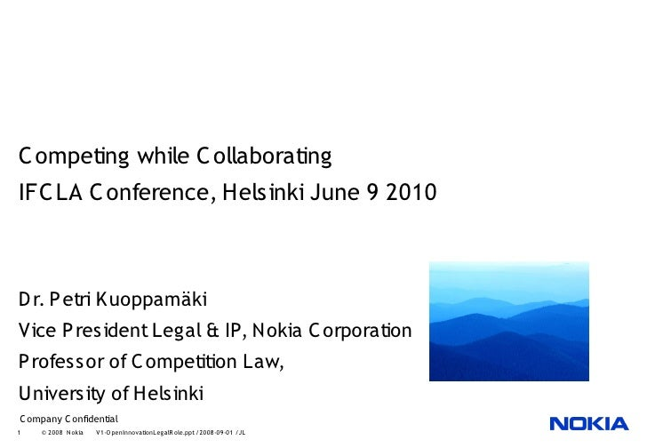 C ompeting while C ollaborating IFC LA C onference, Helsinki June 9 2010    D r. P etri Kuoppamäki Vice P resident Legal &...