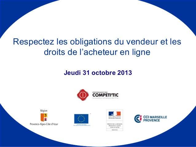 Jeudi 31 octobre 2013 Respectez les obligations du vendeur et les droits de l'acheteur en ligne