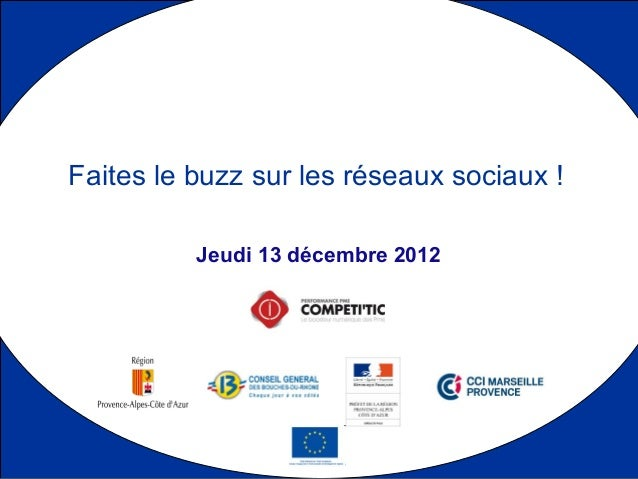 Faites le buzz sur les réseaux sociaux !          Jeudi 13 décembre 2012