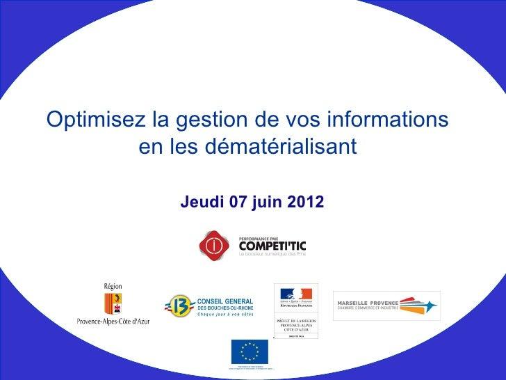 Optimisez la gestion de vos informations        en les dématérialisant             Jeudi 07 juin 2012