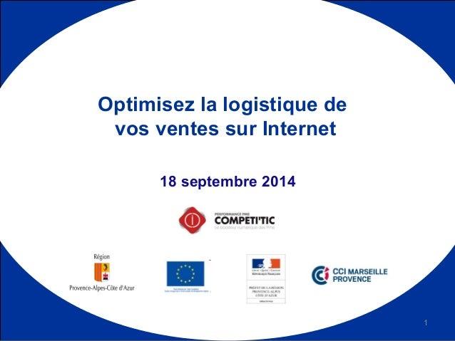18 septembre 2014 Optimisez la logistique de vos ventes sur Internet 1