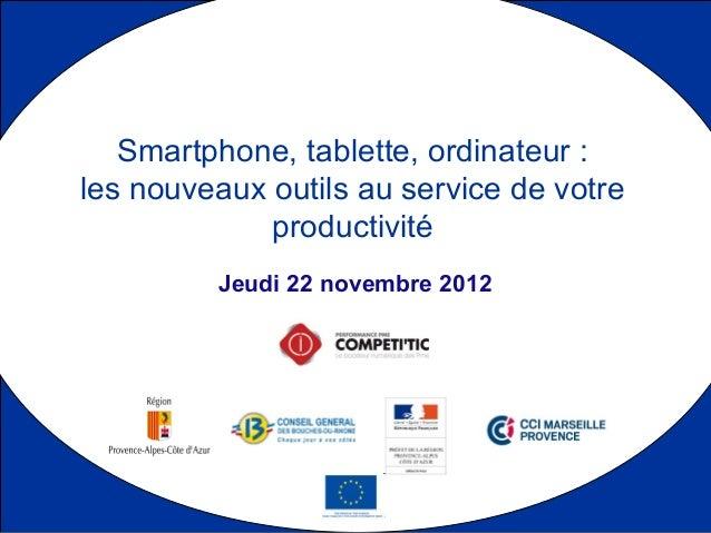 Smartphone, tablette, ordinateur :les nouveaux outils au service de votre             productivité         Jeudi 22 novemb...
