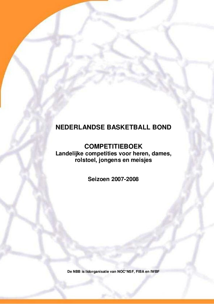 NEDERLANDSE BASKETBALL BOND               COMPETITIEBOEK Landelijke competities voor heren, dames,        rolstoel, jongen...