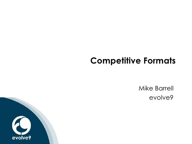 Competitive Formats Mike Barrell evolve9
