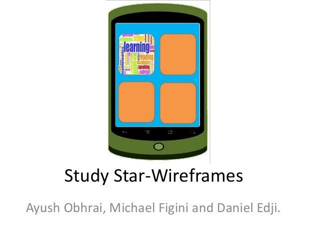Study Star-WireframesAyush Obhrai, Michael Figini and Daniel Edji.