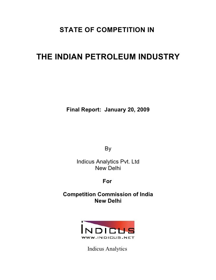 STATE OF COMPETITION IN   THE INDIAN PETROLEUM INDUSTRY           Final Report: January 20, 2009                         B...