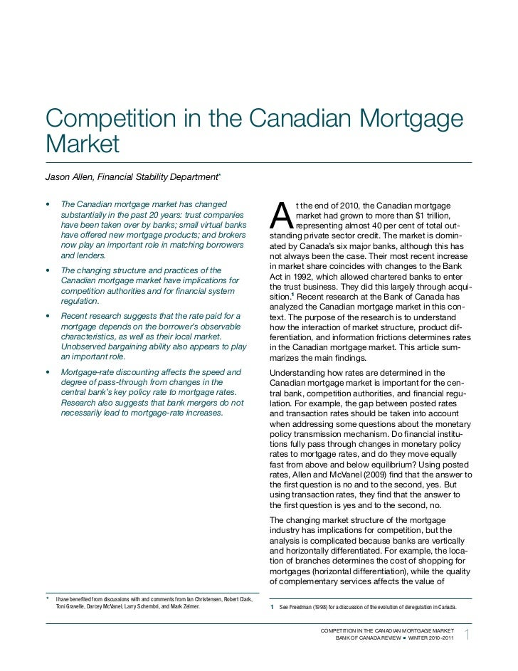 Competition in the Canadian MortgageMarketJason	Allen,	Financial	Stability	Department*                                    ...